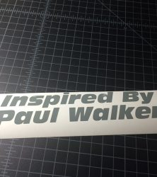 Inspired by Paul Walker