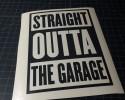 straight outta the garage